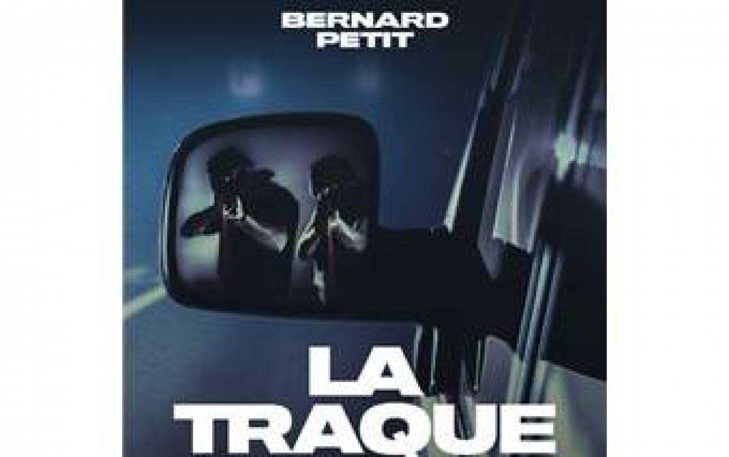 7 à lire - La Traque, de Bernard Petit
