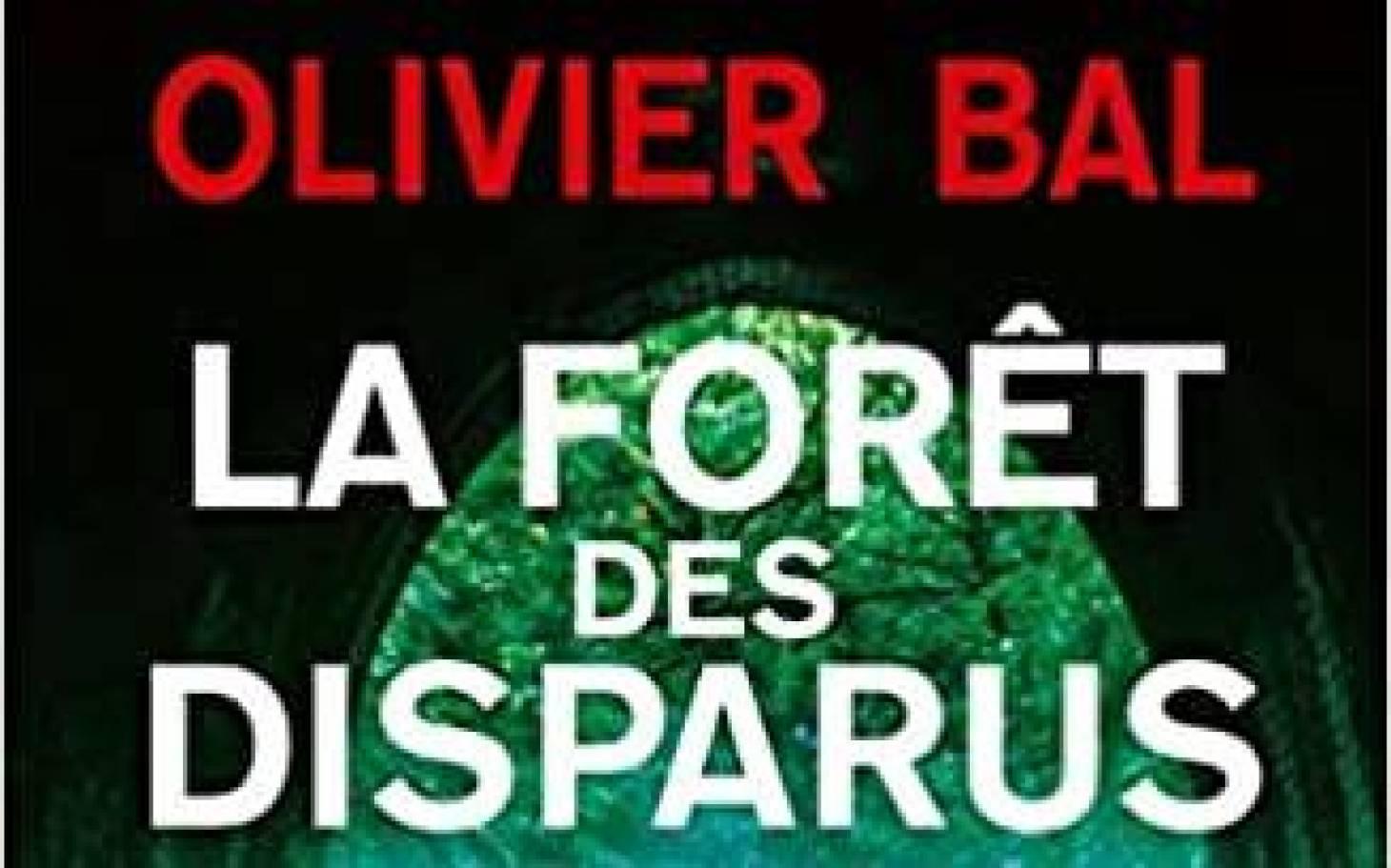 La Forêt des disparus d'Olivier Bal